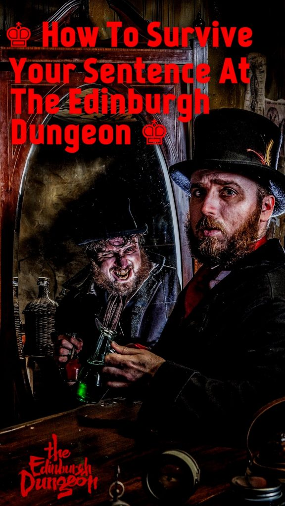 how-to-survive-your-sentence-at-the-edinburgh-dungeon_pin